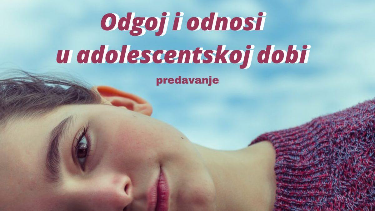 odgoj i odnosi u adolescentskoj dobi